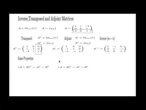 Transposed, Adjoint and Inverse Matrices - Properties