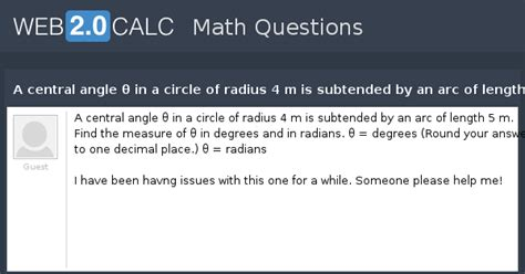 View question - A central angle θ in a circle of radius 4